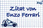 Sprüche für Auto: Enzo Ferrari